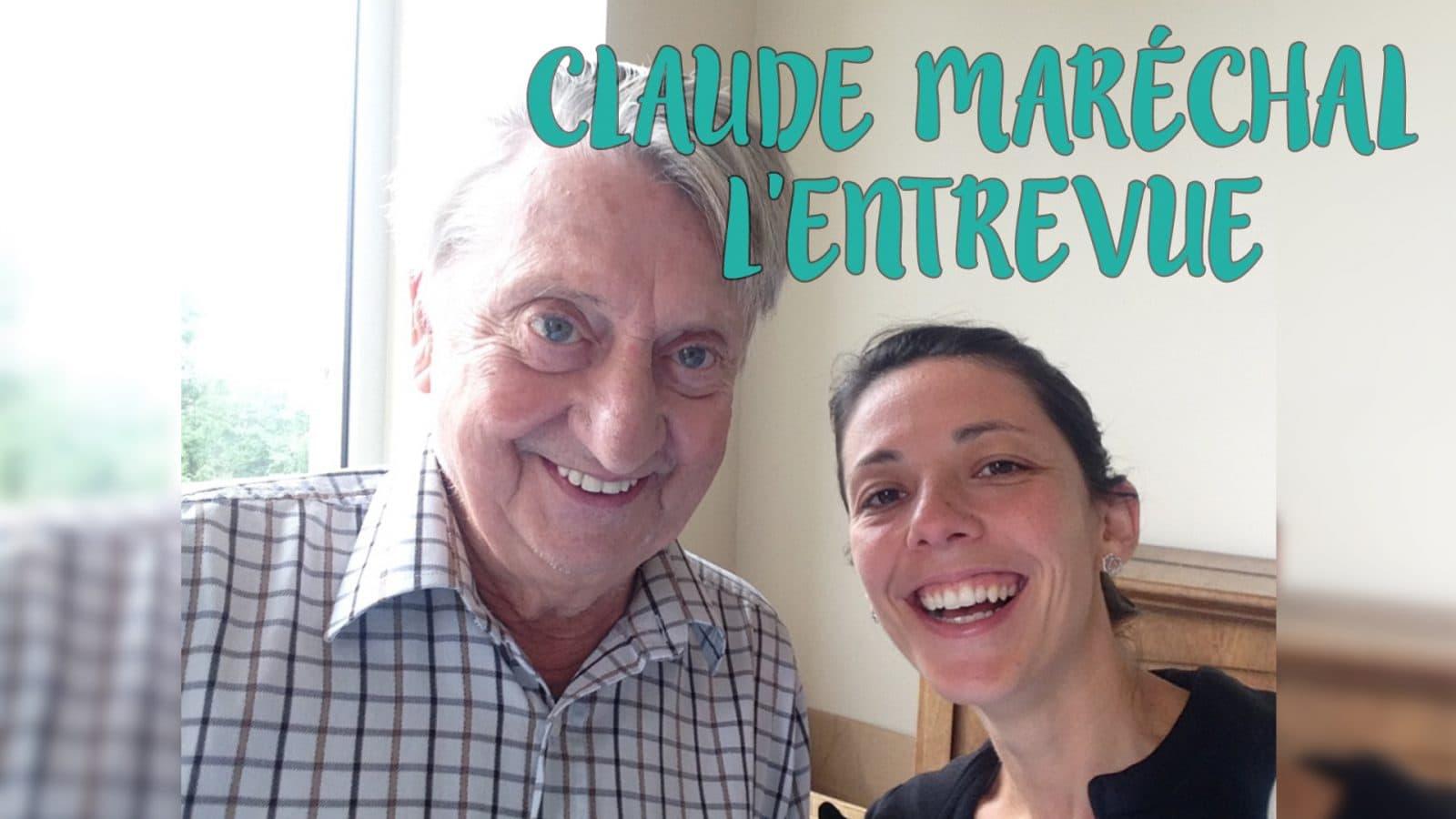 Claude Maréchal, l'entrevue